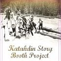 Katahdin Area Story Booth | Millinocket, Maine